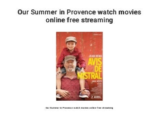 Our Summer in Provence watch movies online free streaming