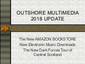 Outshore Multimedia 2018 Spring update