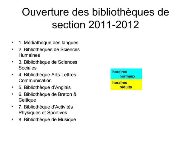 Ouverture des bibliothèques de section 2011 2012