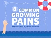 8 Common Growing Pains Small Businesses Go Through