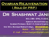 OVARIAN REJUVENATION - ROLE OF PLATELET RICH PLASMA THERAPY BY DR SHASHWAT JANI