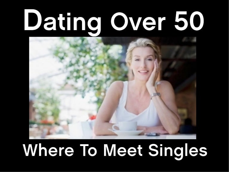 Fifty singles dating