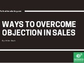 WAYS TO OVERCOME OBJECTION IN SALES