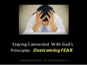 Staying Connected with God's Principles: Overcoming FEAR