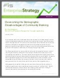Overcoming the Demographic Disadvantages of Community Banking (jan 2012)