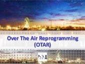 Over The Air Reprogramming (OTAR)