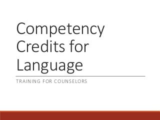 Overview competency credits for language v1 1