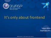 OWASP EEE (Krakow) - It's only about frontend