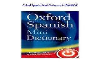 Oxford Spanish Mini Dictionary Full Synopsis