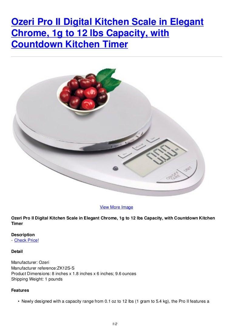 Ozeri Pro Ii Digital Kitchen Scale In Elegant Chrome 1g To 12 Lbs Cap