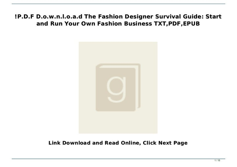 P D F D O W N L O A D The Fashion Designer Survival Guide Start And