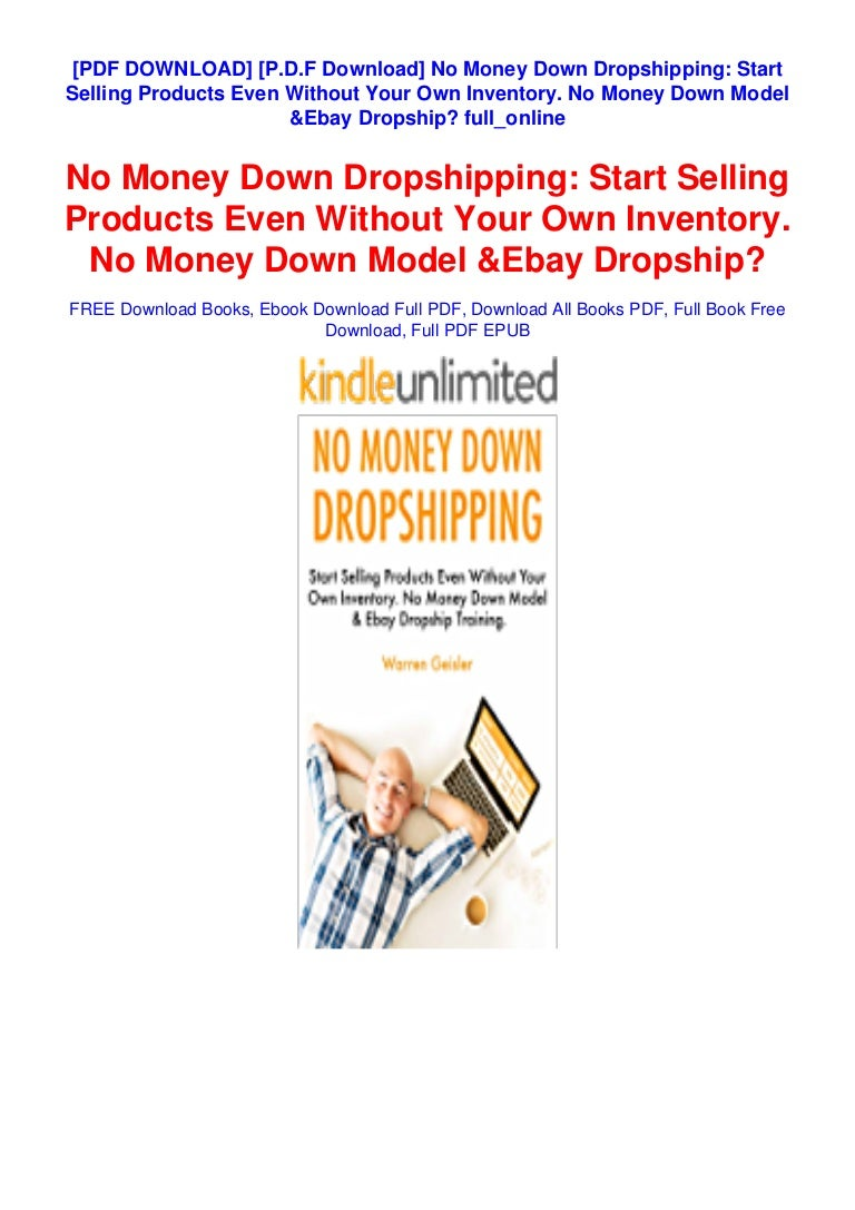 Free [P.D.F Download] No Money Down Dropshipping: Start Selling Products Even Without Your Own Inventory. No Money Down Model & Ebay Dropship?