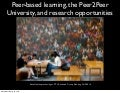 Peer-based learning, the Peer2Peer University, and research opportunities