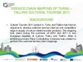 SDT2012 (P7.1): Service Chain Mapping of Turku – Tallinn Cultural Tourism 2011