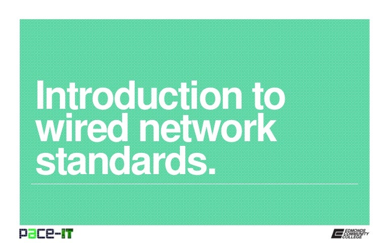 PACE-IT: Introduction to Wired Network Standards