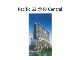Pacific 63 @ PJ central Malaysia - Michelle (0162283196)