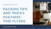 Packing tips and tricks for first time flyers - John B. Wilson
