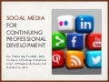 Social Media for Continuing Professional Development
