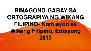 Pagsilip sa pinakabagong ortograpiyang filipino kwf 2018