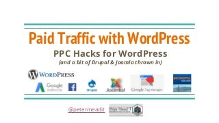 Paid Traffic with WordPress PPC Hacks - by Peter Mead for BigDigital 2016