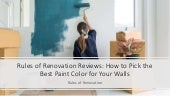 Rules of Renovation Reviews: How to Pick the Best Paint Color for Your Walls