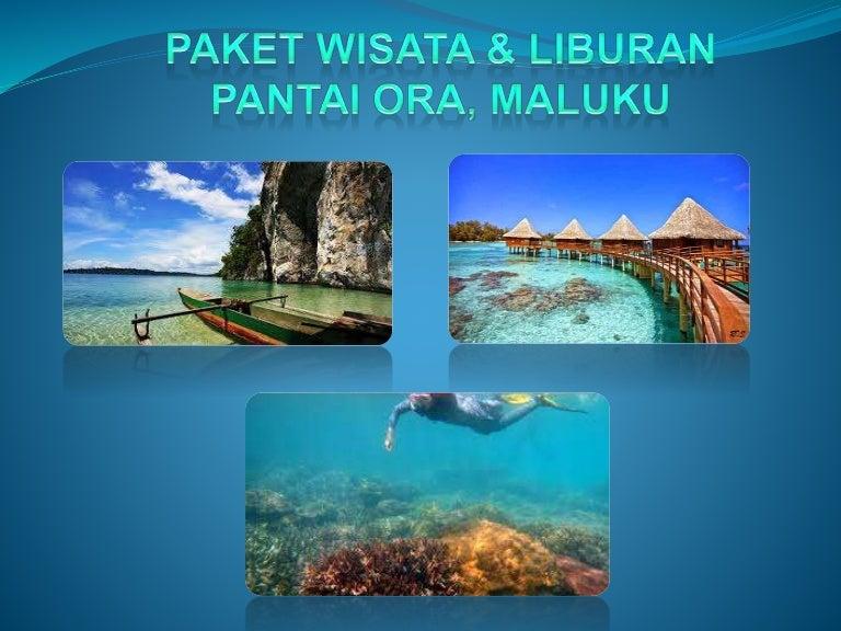 Paket Wisata Liburan Pantai Ora Maluku Http Www Jelajahhemat Com
