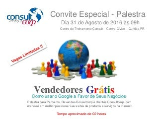 Palestra vendedores grátis - convite - consultcorp - 31 de agosto de 2016