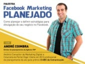 Palestra Facebook Marketing Planejado por André Coimbra