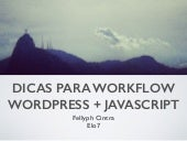 Workflow WordPress + JavaScript  - WordCamp Rio