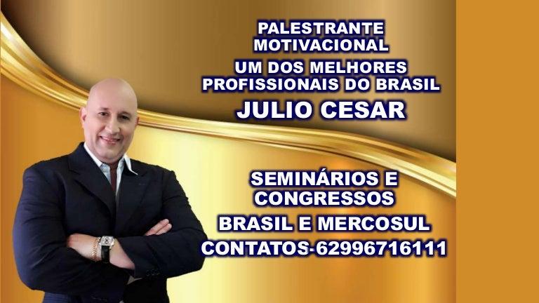 Melhores Palestrante Do Brasil Julio Cesar