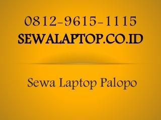 0812 9615-1115, Sewa Laptop Palopo, Pusat Sewa Laptop Palopo,