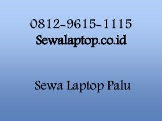 0812 9615-1115, Sewa Laptop Palu, Pusat Sewa Laptop Palu,