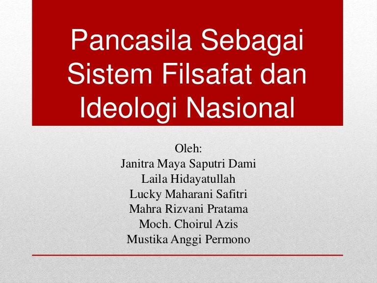 Pancasila Sebagai Sistem Filsafat Dan Ideologi Nasional