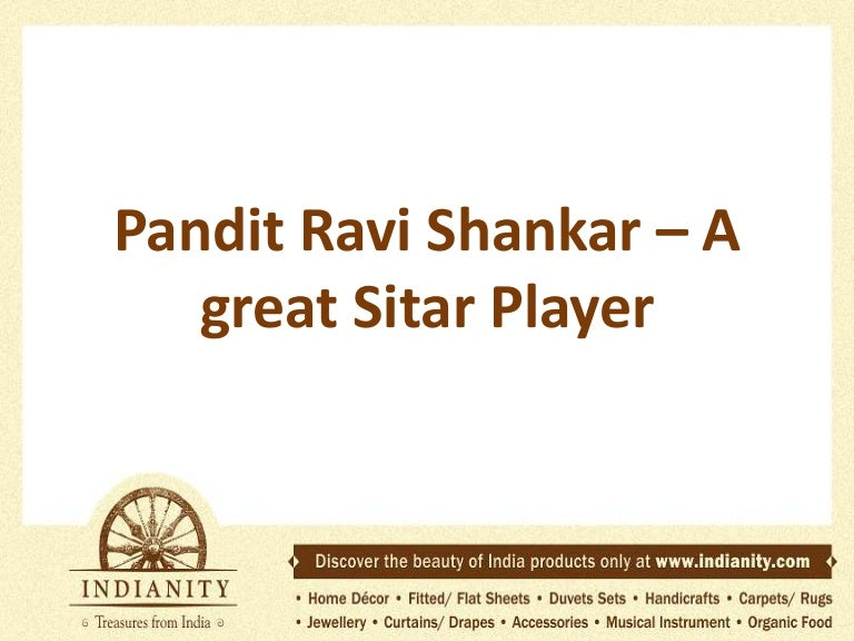 Pandit ravi shankar – a great sitar player