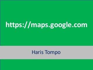 Panduan Google Maps By Haris Tompo
