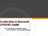 """Leadership in Research"" PanIIT 2008 Conference: Prof. Sandip Roy & Deepak Somani"