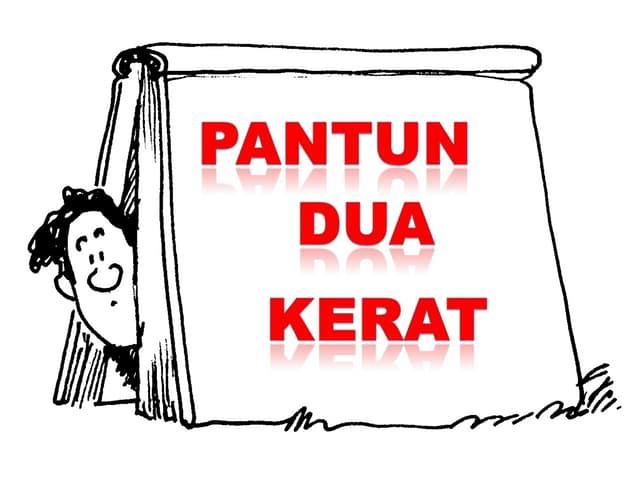PANTUN 2 KERAT