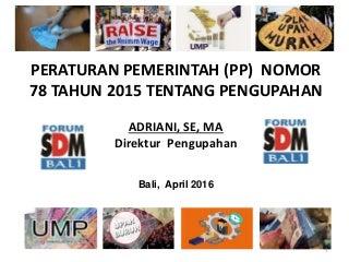 Forum SDM Bali - PENGUPAHAN Paparan pp 78 direktur
