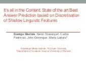 It's all in the Content: State of the art Best Answer Prediction based on Discretisation of Shallow Linguistic Features