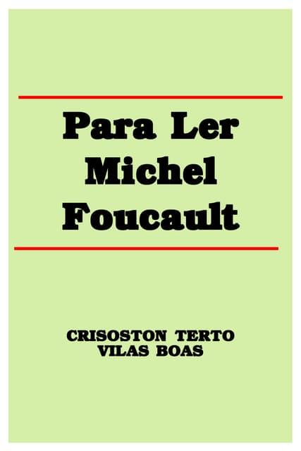 Para ler michel foucault      crisoston  terto  livro
