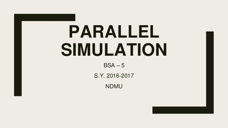 Parallel simulation
