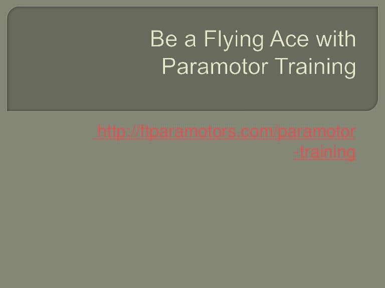 Paramotor Training Can Erase Your Flying Fears
