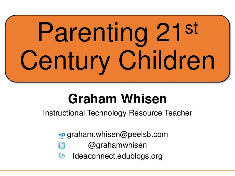 Our digital kids: teaching, supporting, and parenting 21st century.