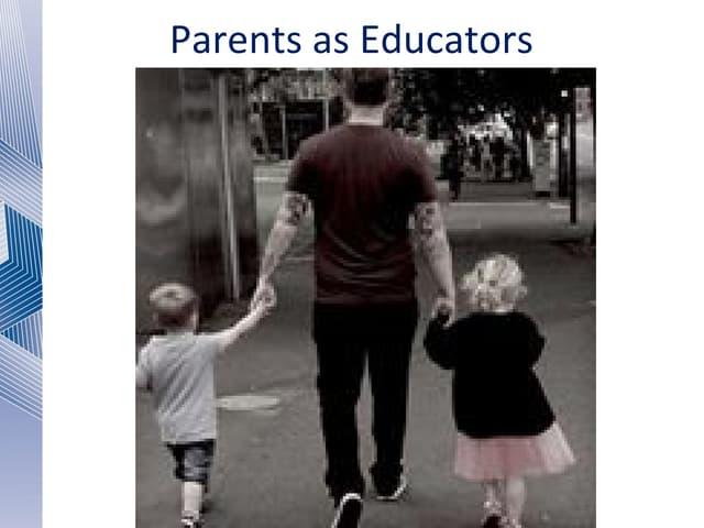 Parents as educators ppt
