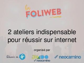 Paris 7 mars 2 ateliers indispensables pour réussir sur internet