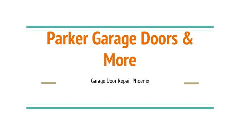 Parker garage doors & more on signs and more, kitchen cabinets and more, painting and more, air conditioning and more, blinds and more,