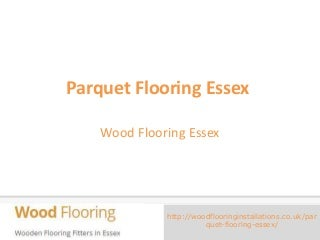 parquet flooring essex woodflooringinstallations