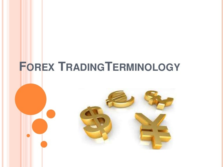 Forex Trading Glossary, Learn About Currency Trading   blogger.com