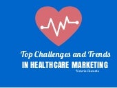 Top Challenges and Trends in Healthcare Content Marketing - Part 2