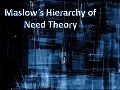 Maslow Theories and criticism